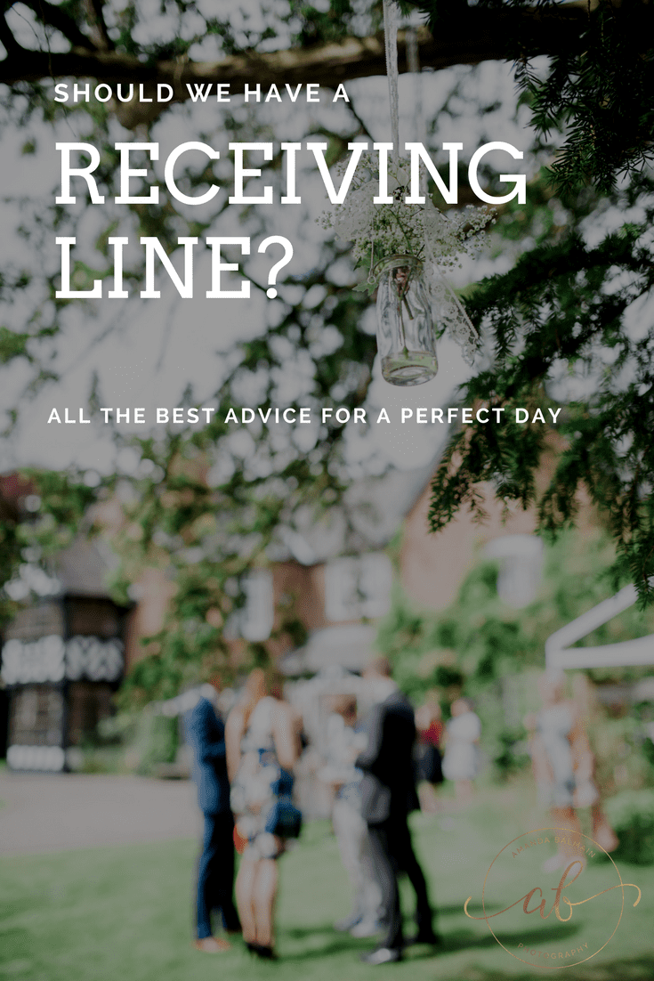 Should we have a receiving line? All the best advice for a perfect day. Pros, cons and how to get it right.